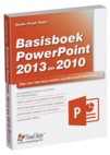 Basisboek PowerPoint 2013 en 2010