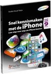 Snel kennismaken met de iPhone met iOS 9 en hoger