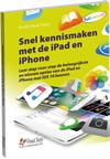 Snel kennismaken met de iPad en iPhone